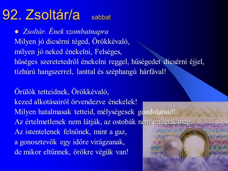 92. Zsoltár/a sabbat Zsoltár. Ének szombatnapra