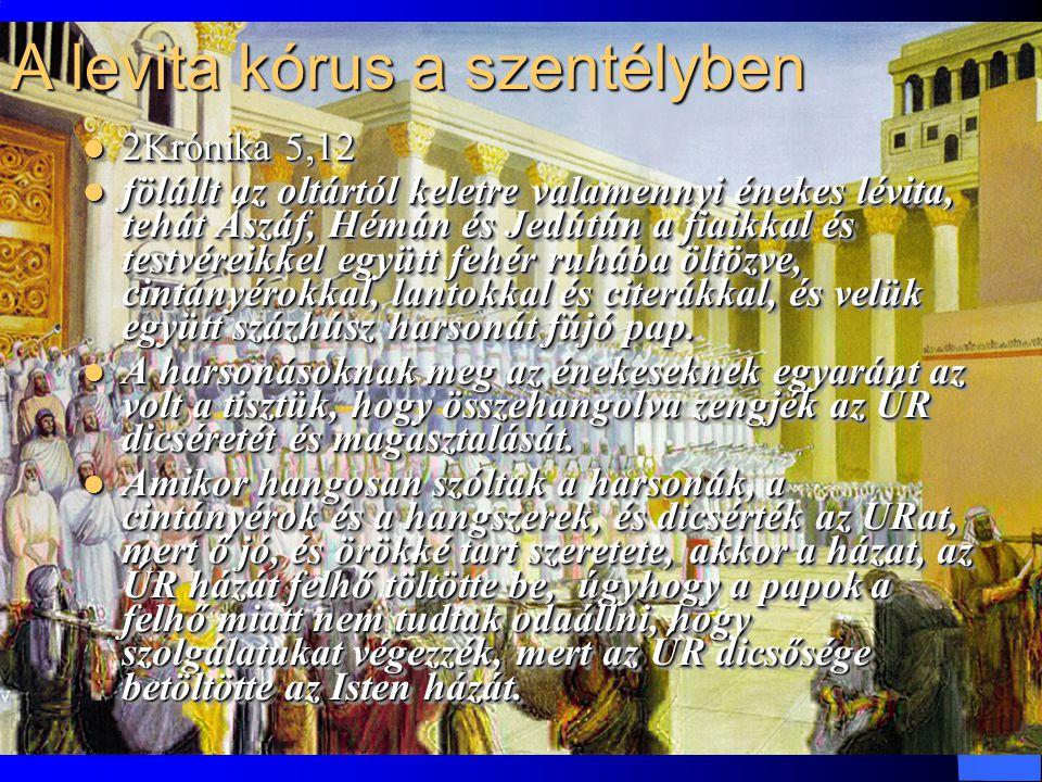 A levita kórus a szentélyben