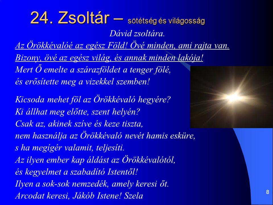 24. Zsoltár – sötétség és világosság