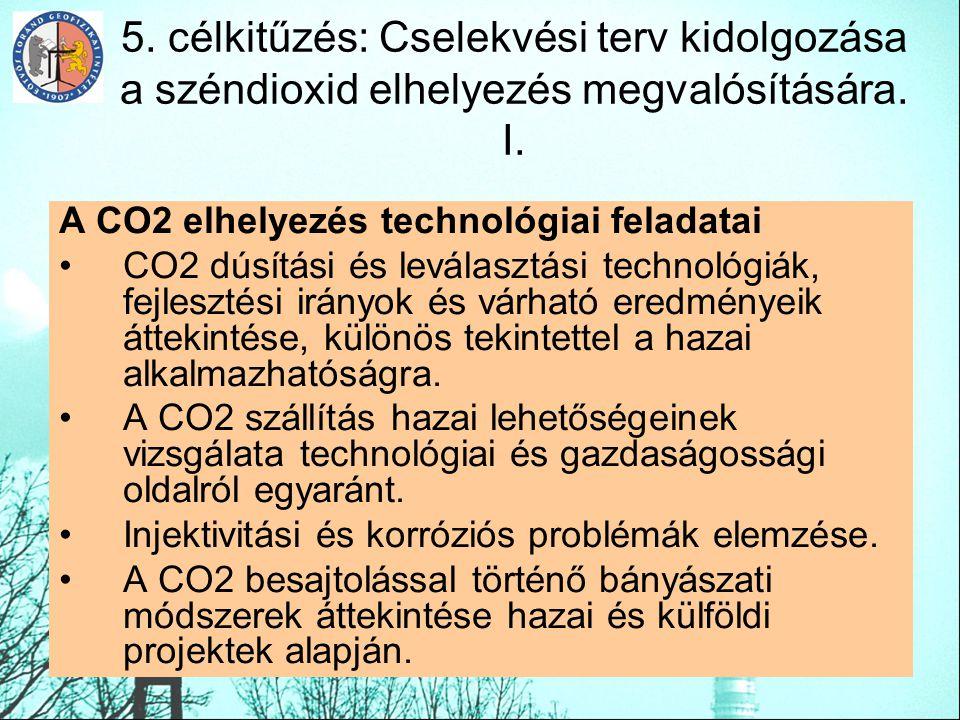 5. célkitűzés: Cselekvési terv kidolgozása a széndioxid elhelyezés megvalósítására. I.