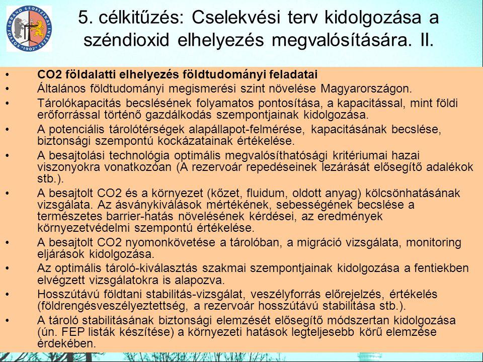 5. célkitűzés: Cselekvési terv kidolgozása a széndioxid elhelyezés megvalósítására. II.