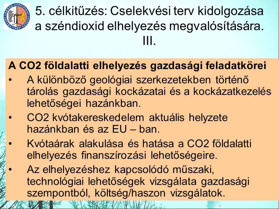 5. célkitűzés: Cselekvési terv kidolgozása a széndioxid elhelyezés megvalósítására. III.