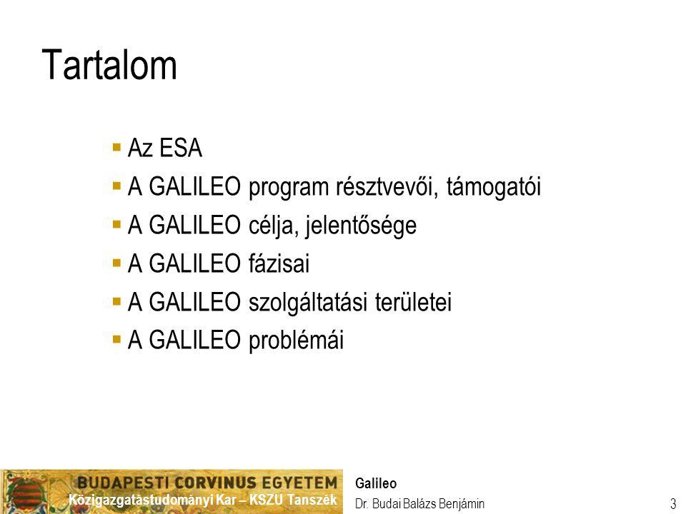 Tartalom Az ESA A GALILEO program résztvevői, támogatói