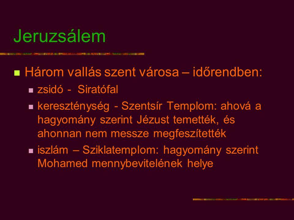 Jeruzsálem Három vallás szent városa – időrendben: zsidó - Siratófal
