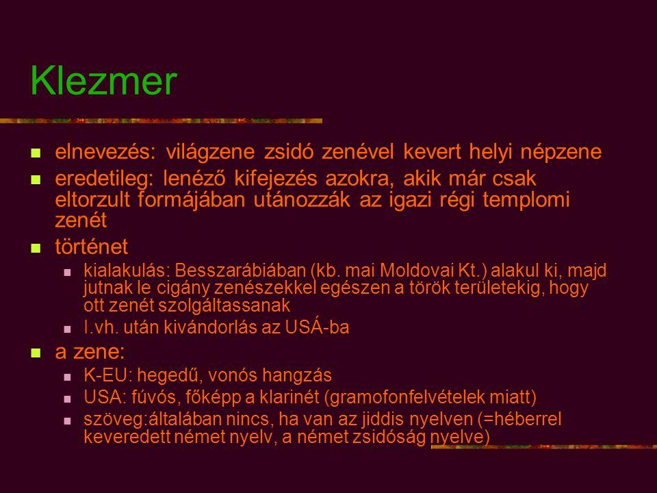Klezmer elnevezés: világzene zsidó zenével kevert helyi népzene