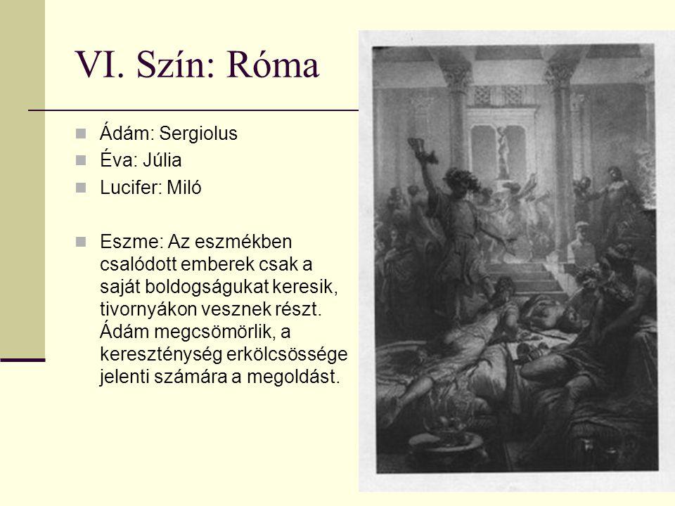 VI. Szín: Róma Ádám: Sergiolus Éva: Júlia Lucifer: Miló