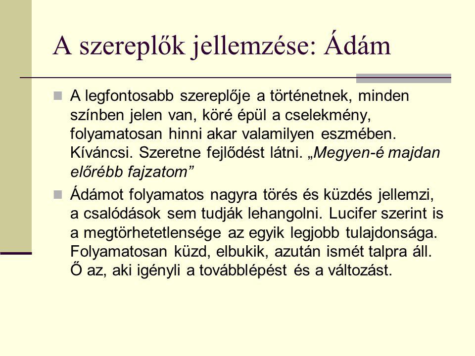 A szereplők jellemzése: Ádám