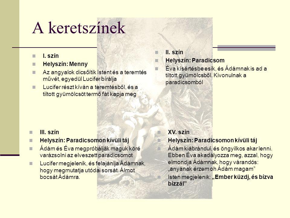 A keretszínek II. szín Helyszín: Paradicsom