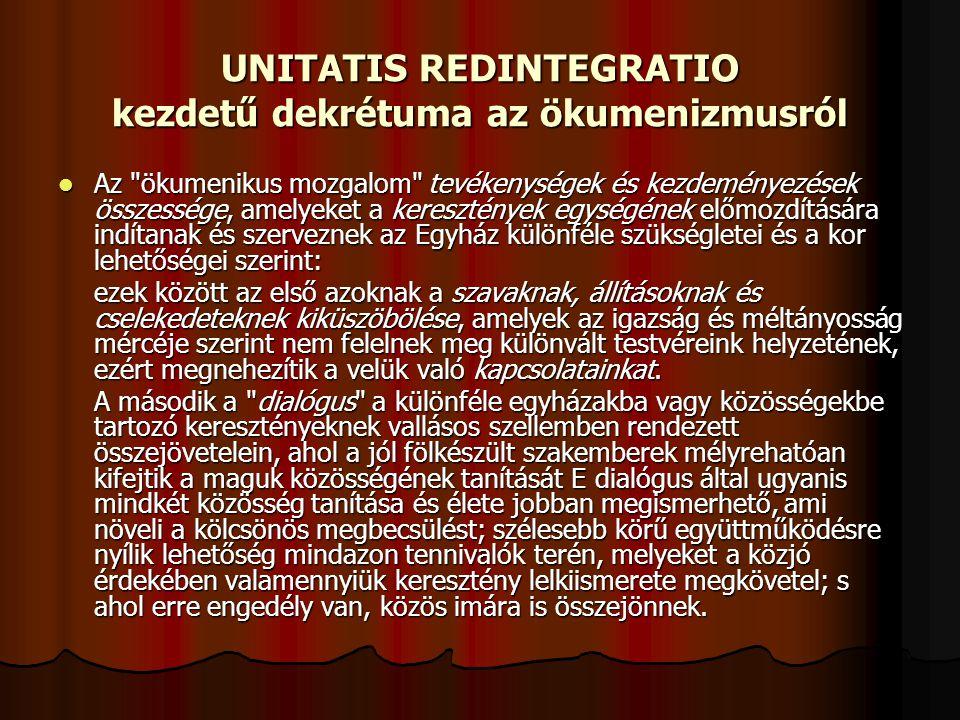 UNITATIS REDINTEGRATIO kezdetű dekrétuma az ökumenizmusról