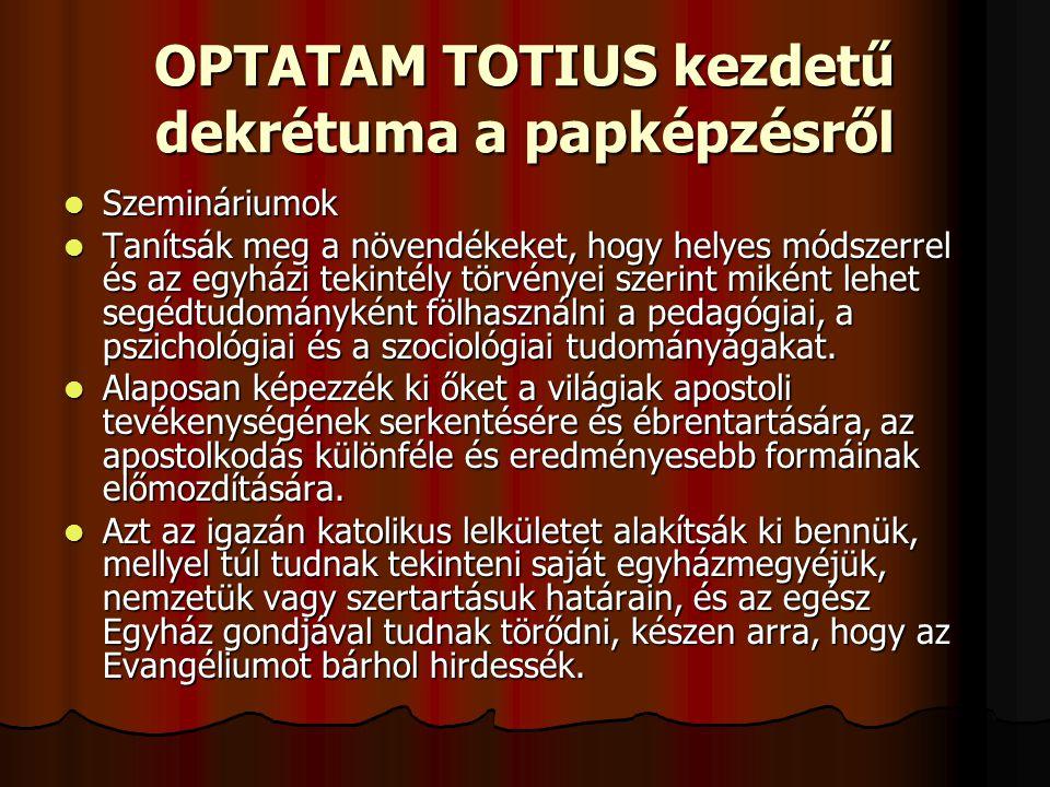 OPTATAM TOTIUS kezdetű dekrétuma a papképzésről