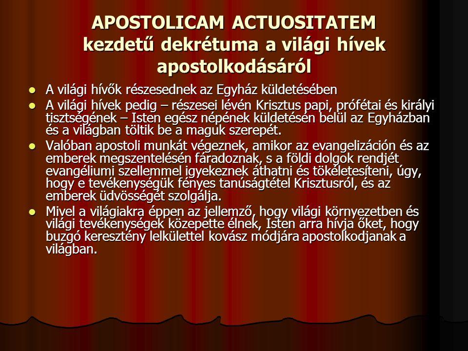 APOSTOLICAM ACTUOSITATEM kezdetű dekrétuma a világi hívek apostolkodásáról