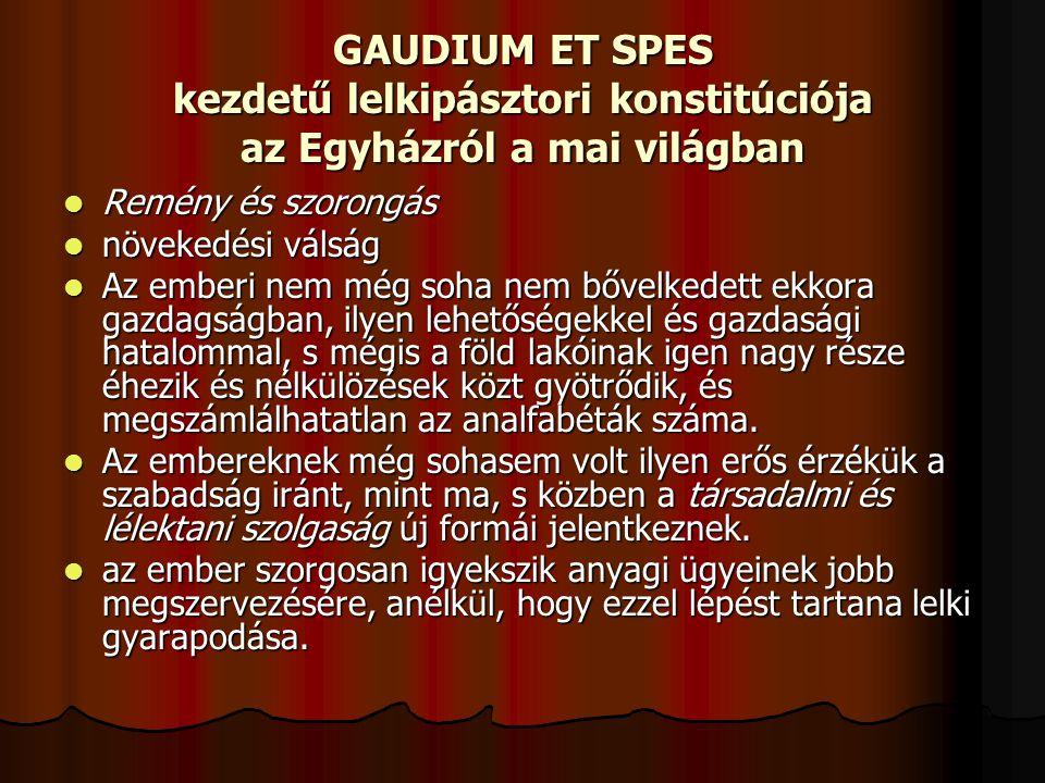 GAUDIUM ET SPES kezdetű lelkipásztori konstitúciója az Egyházról a mai világban