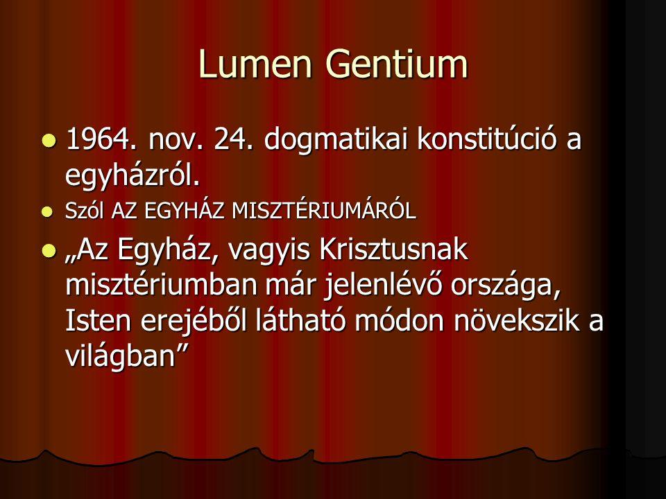 Lumen Gentium 1964. nov. 24. dogmatikai konstitúció a egyházról.