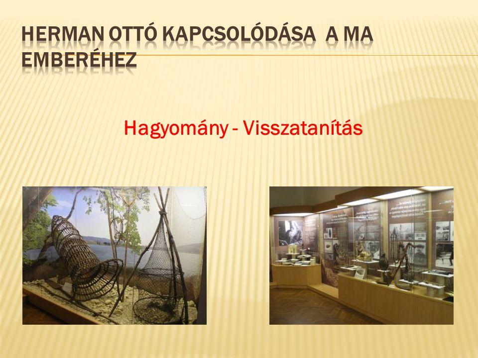 Herman Ottó kapcsolódása a ma emberÉHEZ