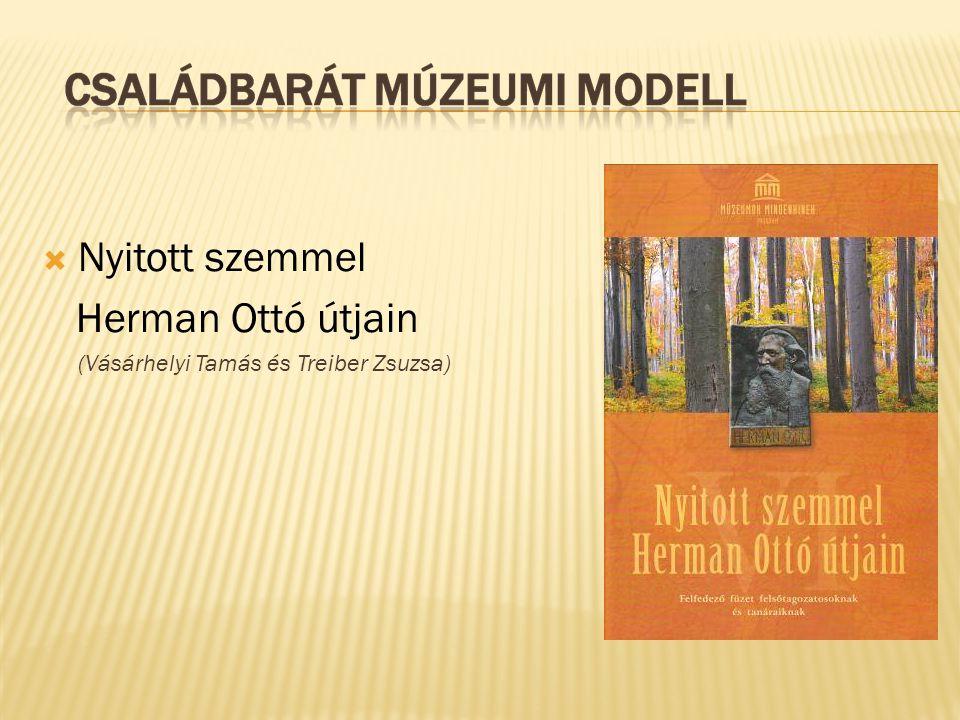 Nyitott szemmel Herman Ottó útjain