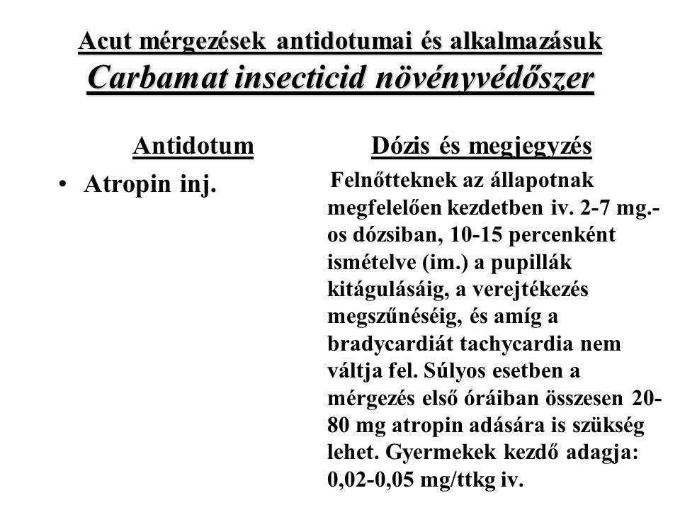 Acut mérgezések antidotumai és alkalmazásuk Carbamat insecticid növényvédőszer