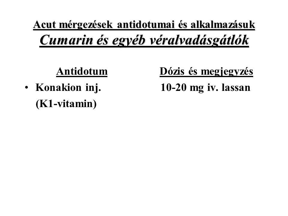 Acut mérgezések antidotumai és alkalmazásuk Cumarin és egyéb véralvadásgátlók