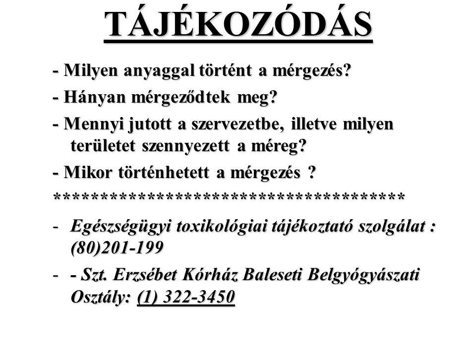 TÁJÉKOZÓDÁS - Milyen anyaggal történt a mérgezés