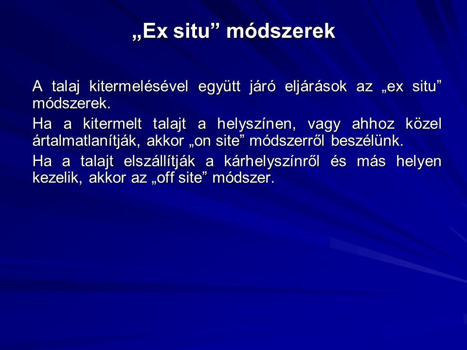 """""""Ex situ módszerek A talaj kitermelésével együtt járó eljárások az """"ex situ módszerek."""