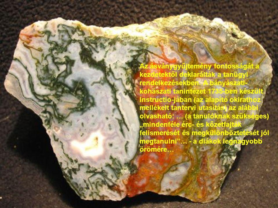 Az ásványgyűjtemény fontosságát a kezdetektől deklarálták a tanügyi rendelkezésekben.