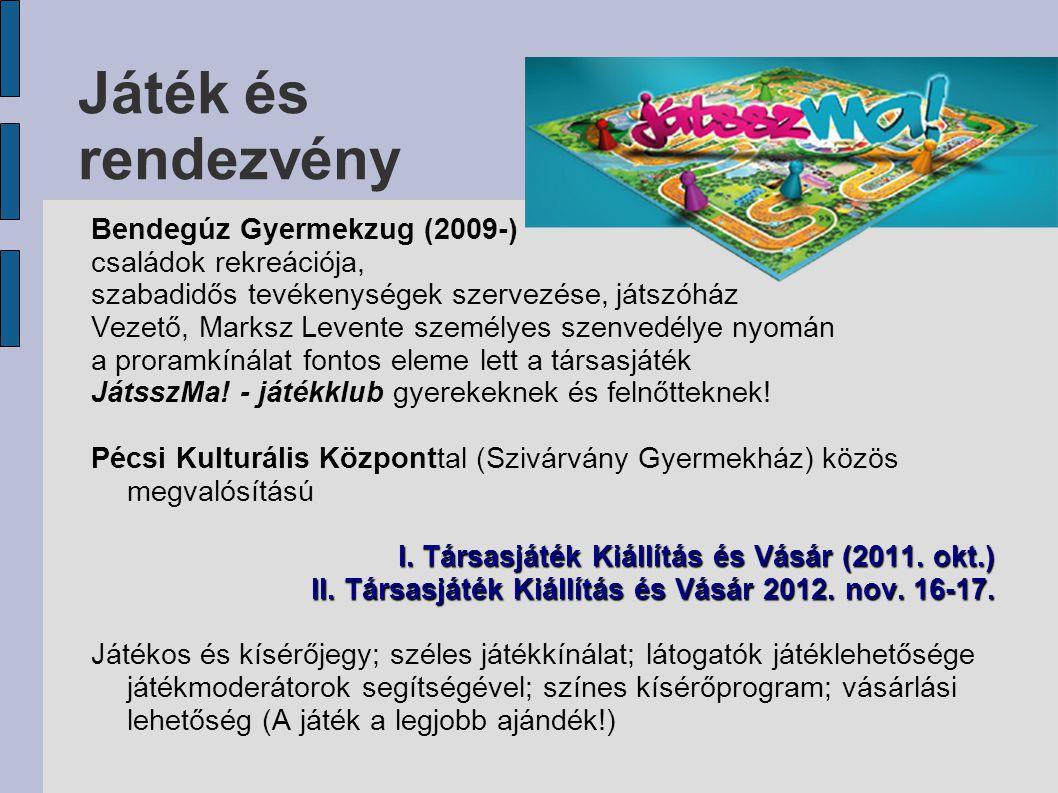 Játék és rendezvény Bendegúz Gyermekzug (2009-) családok rekreációja,