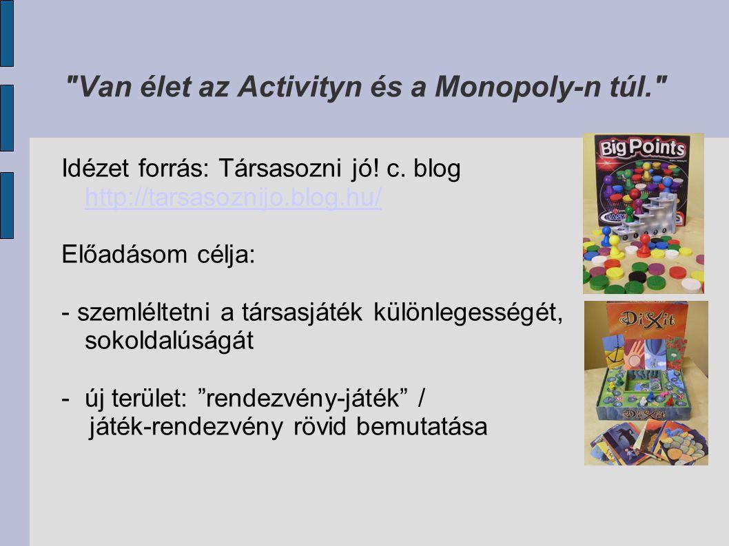 Van élet az Activityn és a Monopoly-n túl.