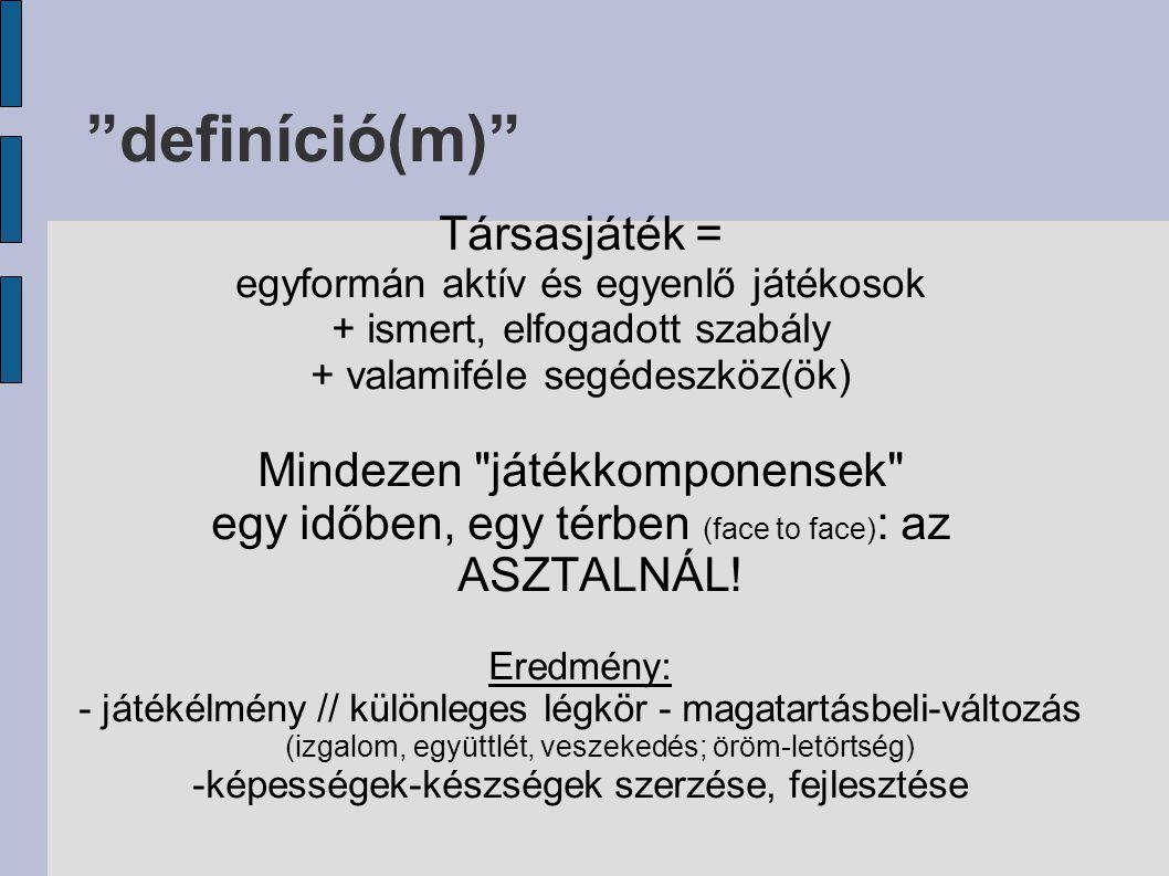 definíció(m) Társasjáték = Mindezen játékkomponensek