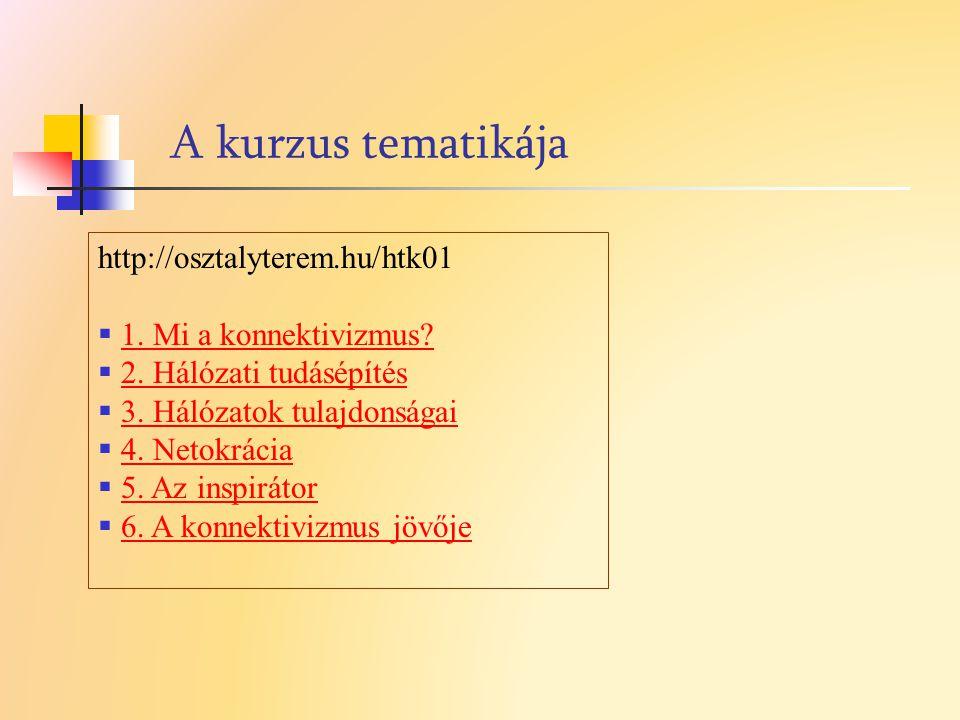 A kurzus tematikája http://osztalyterem.hu/htk01
