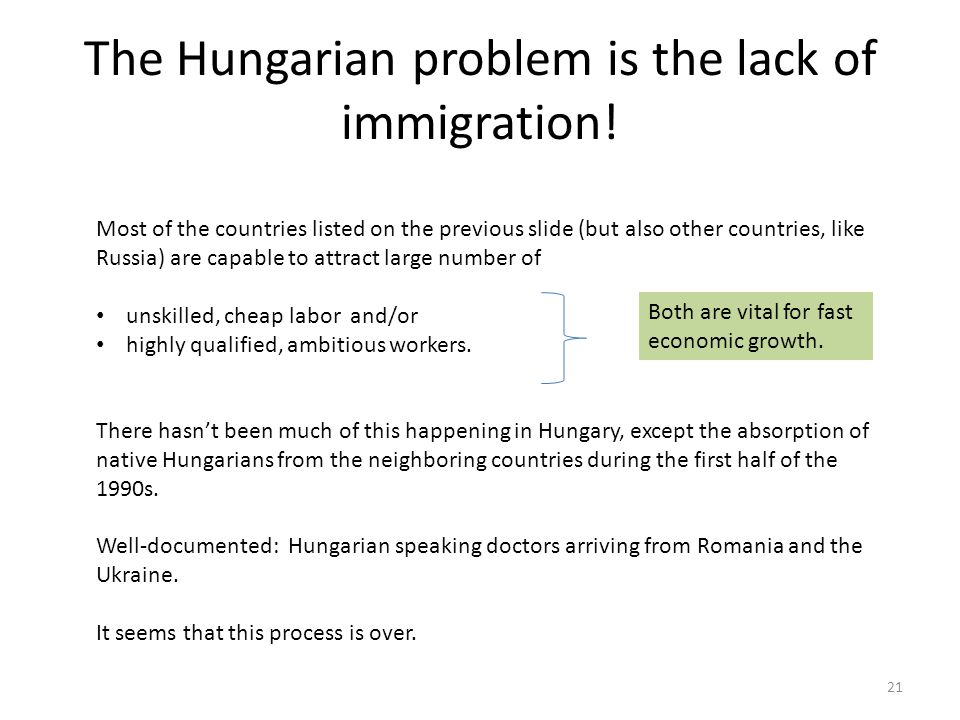 The Hungarian problem is the lack of immigration!