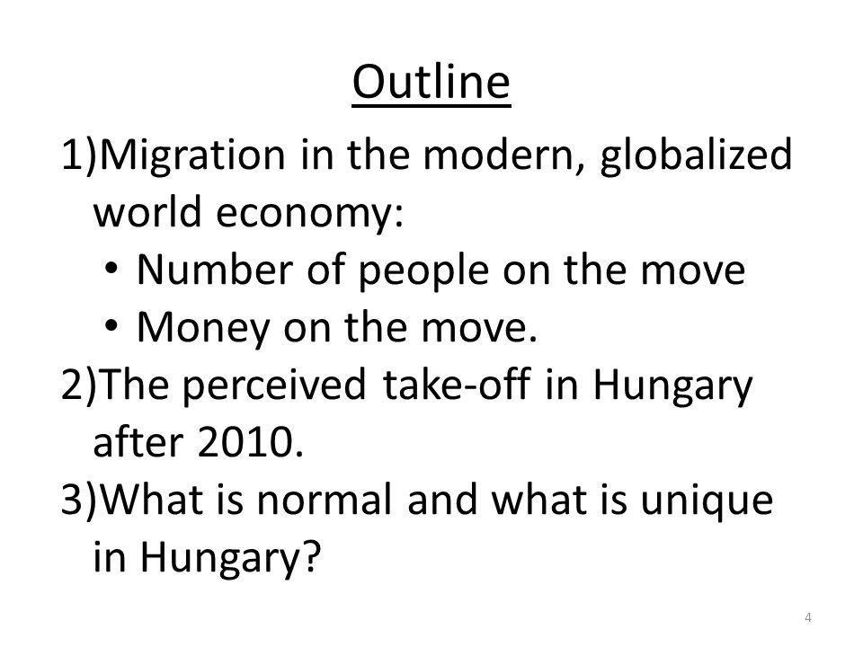 Outline Migration in the modern, globalized world economy: