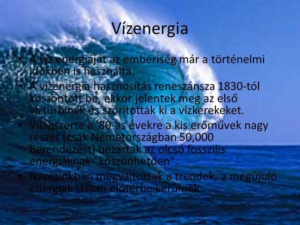 Vízenergia A víz energiáját az emberiség már a történelmi időkben is használta.