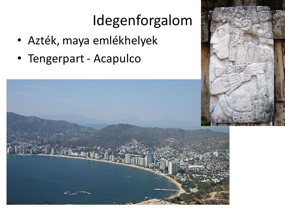 Idegenforgalom Azték, maya emlékhelyek Tengerpart - Acapulco