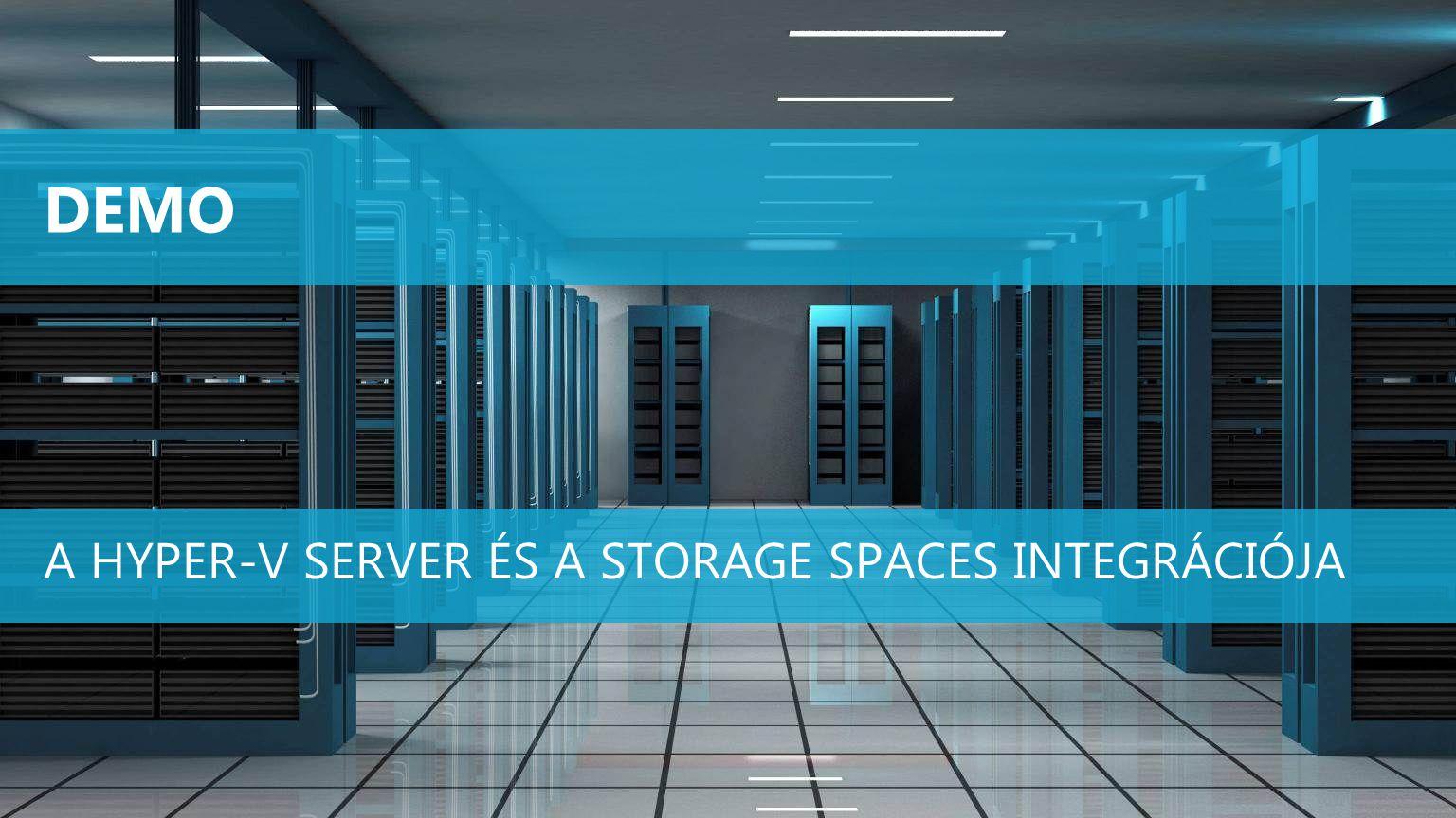 A Hyper-V Server és a Storage Spaces integrációja
