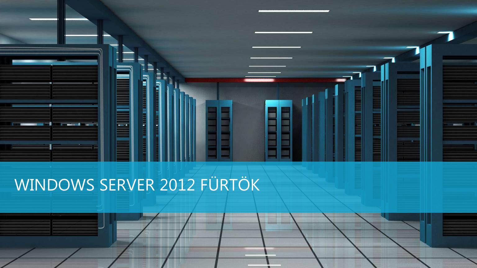 Windows Server 2012 fürtök