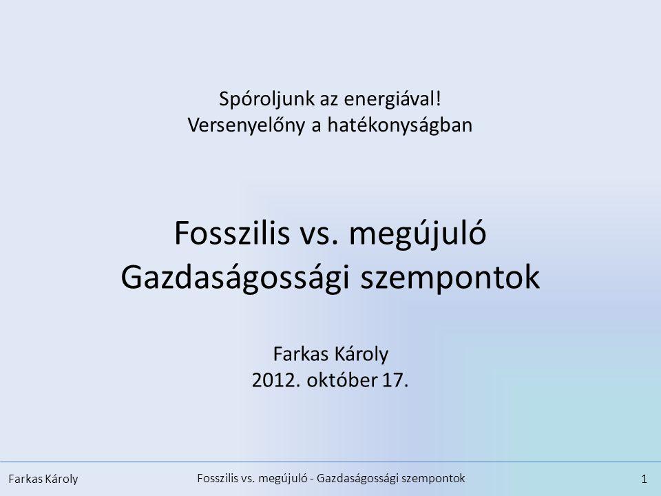 Fosszilis vs. megújuló Gazdaságossági szempontok