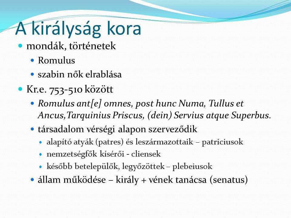 A királyság kora mondák, történetek Kr.e. 753-510 között Romulus