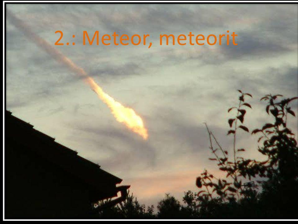 2.: Meteor, meteorit