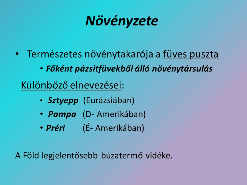 Növényzete Különböző elnevezései:
