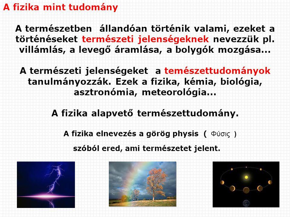 A fizika alapvető természettudomány.