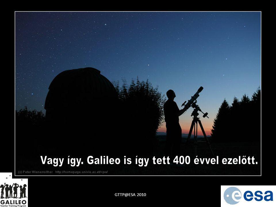 Vagy így. Galileo is így tett 400 évvel ezelőtt.