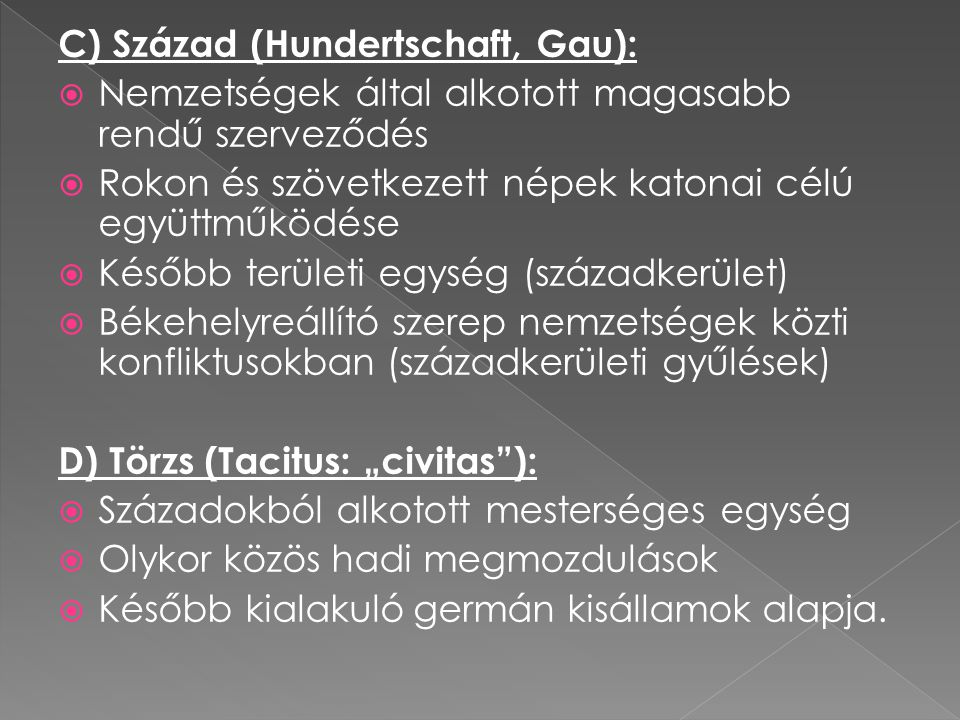 C) Század (Hundertschaft, Gau):