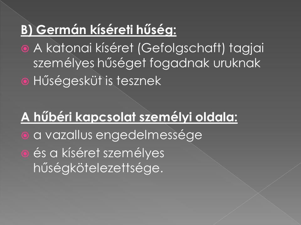 B) Germán kíséreti hűség: