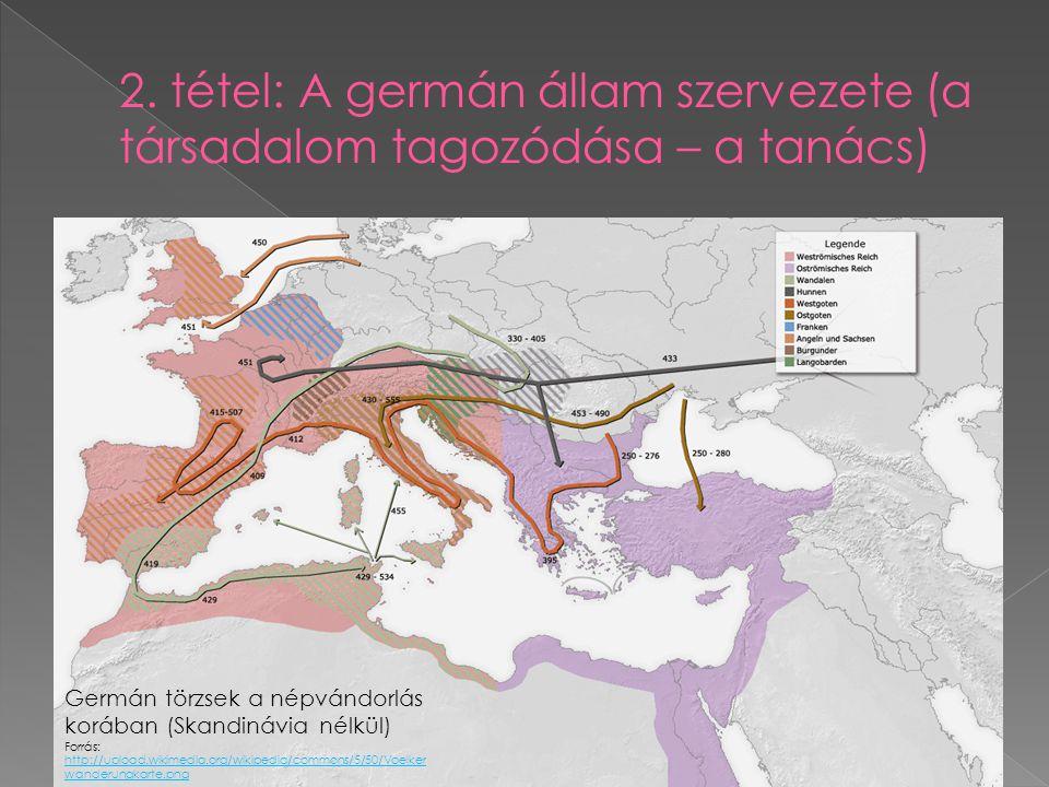 2. tétel: A germán állam szervezete (a társadalom tagozódása – a tanács)