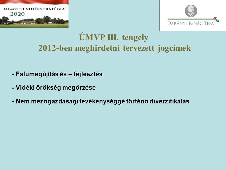 ÚMVP III. tengely 2012-ben meghirdetni tervezett jogcímek