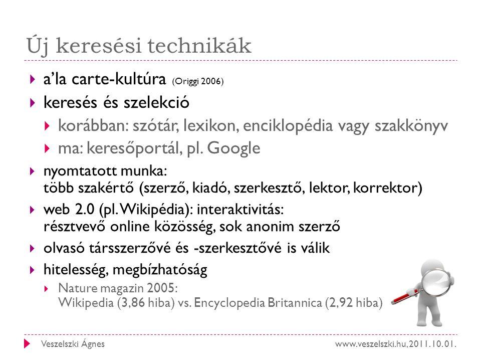 Új keresési technikák a'la carte-kultúra (Origgi 2006)
