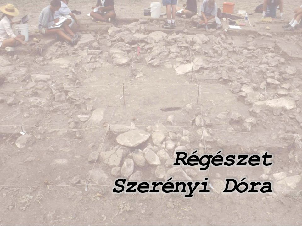 Régészet Szerényi Dóra