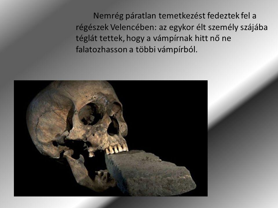 Nemrég páratlan temetkezést fedeztek fel a régészek Velencében: az egykor élt személy szájába téglát tettek, hogy a vámpírnak hitt nő ne falatozhasson a többi vámpírból.