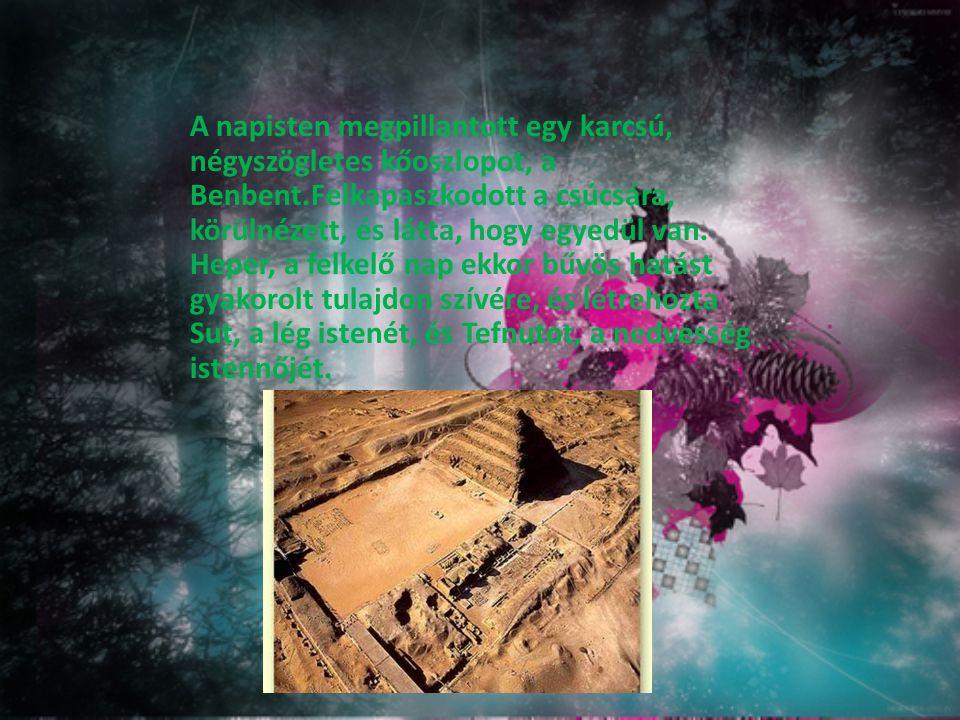 A napisten megpillantott egy karcsú, négyszögletes kőoszlopot, a Benbent.Felkapaszkodott a csúcsára, körülnézett, és látta, hogy egyedül van.