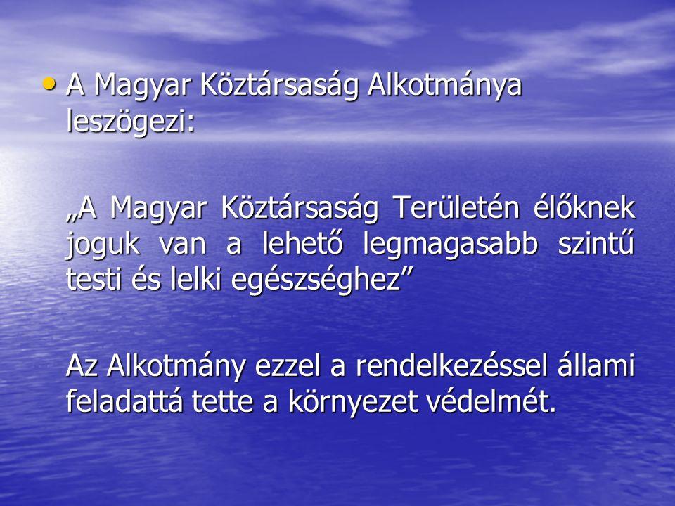 A Magyar Köztársaság Alkotmánya leszögezi:
