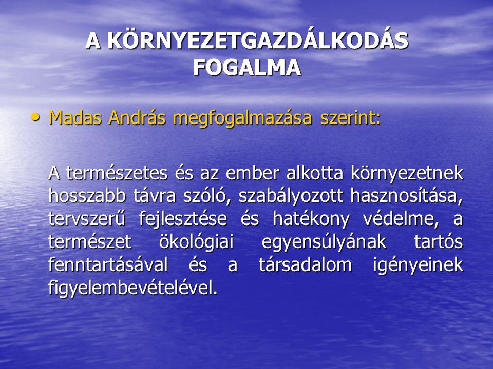 A KÖRNYEZETGAZDÁLKODÁS FOGALMA